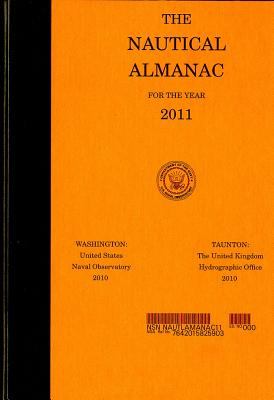 The Nautical Almanac for the Year 2011 - U S Nautical Almanac Office (Compiled by)