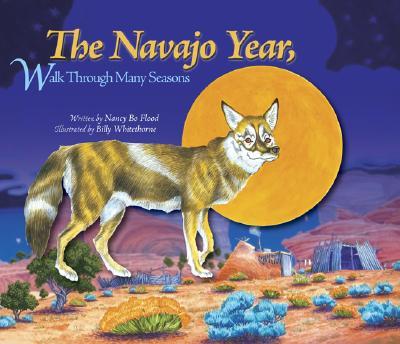 The Navajo Year, Walk Through Many Seasons - Flood, Nancy Bo