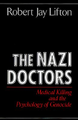 The Nazi Doctors - Lifton, Robert Jay (Introduction by), and Lifton