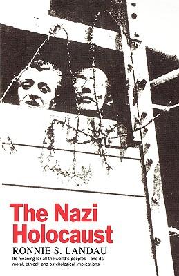 The Nazi Holocaust - Landau, Ronnie S