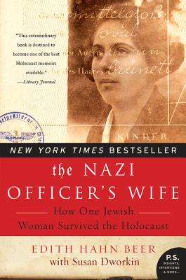The Nazi Officer's Wife: How One Jewish Woman Survived the Holocaust - Beer, Edith H, and Dworkin, Susan