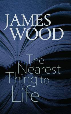 The Nearest Thing to Life - Wood, James