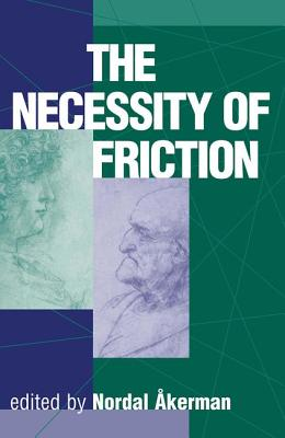 The Necessity of Friction - Akerman, Nordal (Editor), and Editors (Editor)