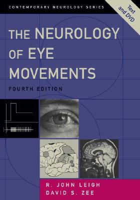 The Neurology of Eye Movements - Leigh, R John, MD, and Zee, David S, MD