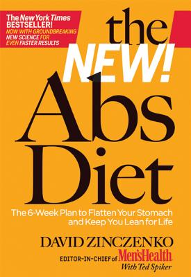 The New Abs Diet: The 6-Week Plan to Flatten Your Stomach and Keep You Lean for Life - Zinczenko, David