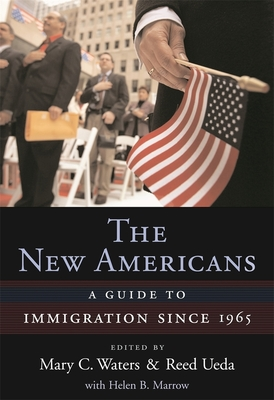 The New Americans: A Guide to Immigration Since 1965 - Waters, Mary C (Editor), and Ueda, Reed, Professor (Editor), and Marrow, Helen B