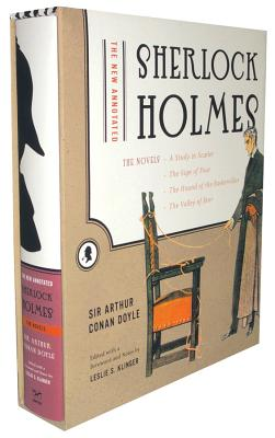 The New Annotated Sherlock Holmes: The Novels - Doyle, Arthur Conan, Sir, and Klinger, Leslie S (Editor)