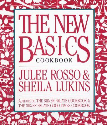 The New Basics Cookbook - Rosso, Julee