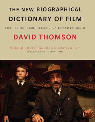 The New Biographical Dictionary of Film - Thomson, David