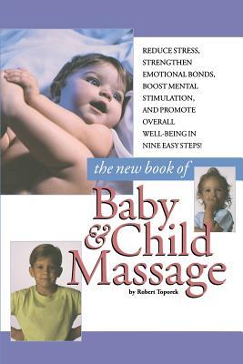 The New Book of Baby and Child Massage - Toporek, Robert