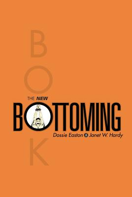 The New Bottoming Book - Easton, Dossie
