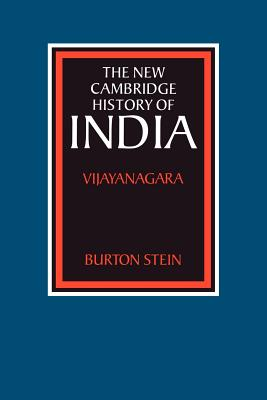 The New Cambridge History of India: Vijayanagara - Stein, Burton