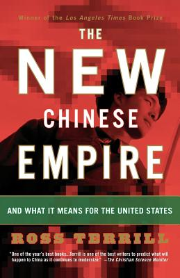 The New Chinese Empire: And What It Means for the United States - Terrill, Ross