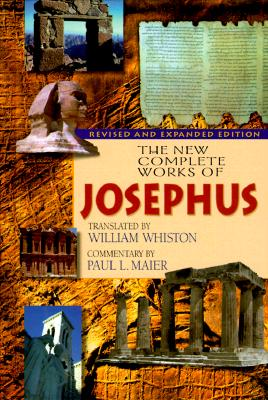 The New Complete Works of Josephus - Josephus, Flavius, and Whiston, William (Translated by), and Maier, Paul L
