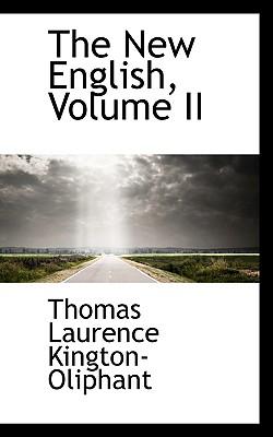 The New English, Volume II - Kington-Oliphant, Thomas Laurence