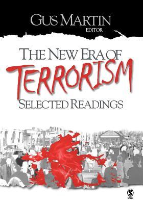 The New Era of Terrorism: Selected Readings - Martin, Gus