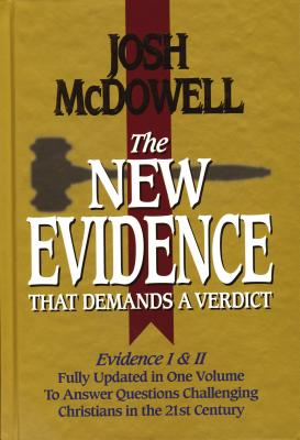 The New Evidence That Demands a Verdict: Fully Updated to Answer the Questions Challenging Christians Today - McDowell, Josh, and Thomas Nelson Publishers