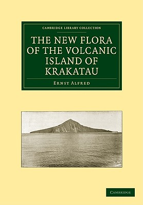 The New Flora of the Volcanic Island of Krakatau - Alfred, Ernst
