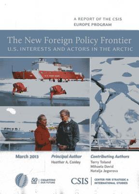 The New Foreign Policy Frontier: U.S. Interests and Actors in the Arctic - Conley, Heather A