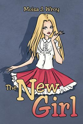 The New Girl - Wroy, Moisa J