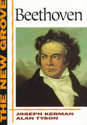 The New Grove Beethoven - Kerman, Joseph (Preface by), and Tyson, Alan, Mr. (Preface by)