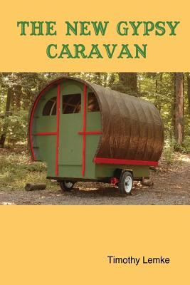 The New Gypsy Caravan - Lemke, Timothy