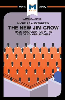 The New Jim Crow: Mass Incarceration in the Age of Colorblindness - Moore, Ryan