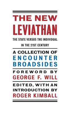 The New Leviathan: The State Versus the Individual in the 21st Century - Kimball, Roger (Editor)