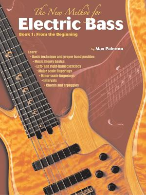 The New Method for Electric Bass: Book 1: From the Beginning - Palermo, Max