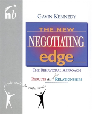 The New Negotiating Edge: The Behavioural Approach for Results and Relationships - Kennedy, Gavin