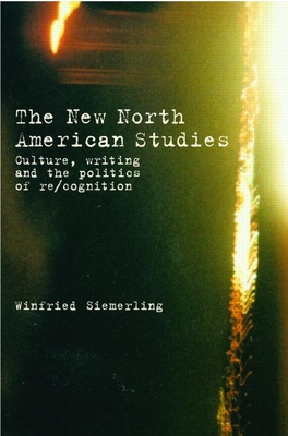 The New North American Studies - Siemerling, Winfried