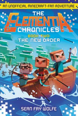 The New Order: An Unofficial Minecraft-Fan Adventure - Wolfe, Sean Fay