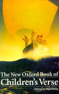 The New Oxford Book of Children's Verse - Philip, Neil (Editor)
