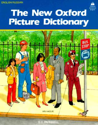 The New Oxford Picture Dictionary English/Russian: English Russian Edition - Oxford University Press, and Parnwell, E C