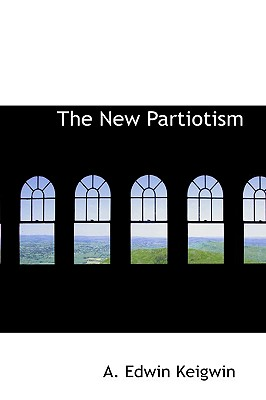 The New Partiotism - Keigwin, A Edwin