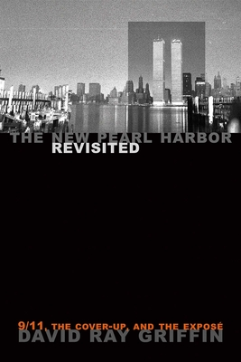 The New Pearl Harbor Revisited: 9/11, the Cover-Up, and the Expose - Griffin, David Ray