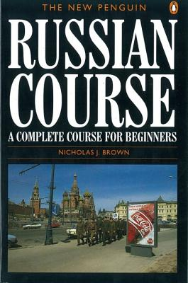 The New Penguin Russian Course - Brown, Nicholas J.