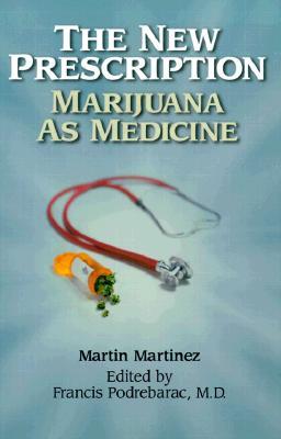 The New Prescription - Martinez, Martin, and Podrebarar, Francis, and Podrebarac, Francis, M.D.