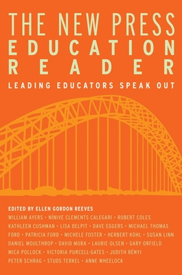 The New Press Education Reader: Leading Educators Speak Out - Reeves, Ellen Gordon (Editor)