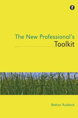 The New Professional's Toolkit - Ruddock, Bethan