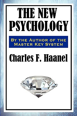 The New Psychology - Haanel, Charles F