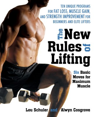 The New Rules of Lifting: Six Basic Moves for Maximum Muscle - Shuler, Lou, and Cosgrove, Alwyn