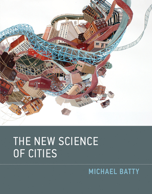 The New Science of Cities - Batty, Michael