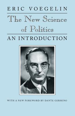 The New Science of Politics - Voegelin, Eric