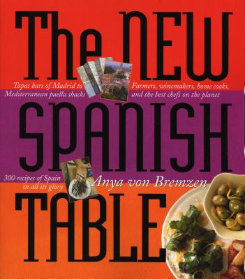 The New Spanish Table - Von Bremzen, Anya