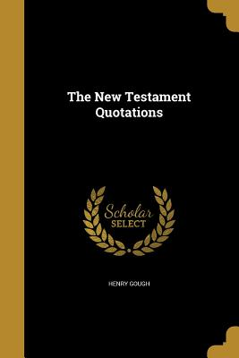The New Testament Quotations - Gough, Henry