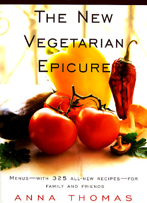 The New Vegetarian Epicure: Menus--With 325 All-New Recipes--For Family and Friends: A Cookbook - Thomas, Anna