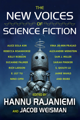 The New Voices of Science Fiction - Rajaniemi, Hannu (Editor), and Weisman, Jacob (Editor), and Cipri, Nino (Contributions by)