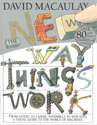 The New Way Things Work - Macaulay, David, and Ardley, Neil