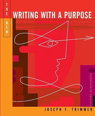 The New Writing with a Purpose, Brief Edition - Trimmer, Joseph F